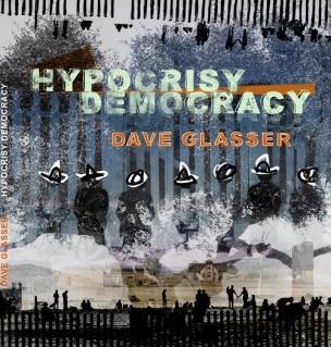 dave-glasser-hypocrisy-democracy